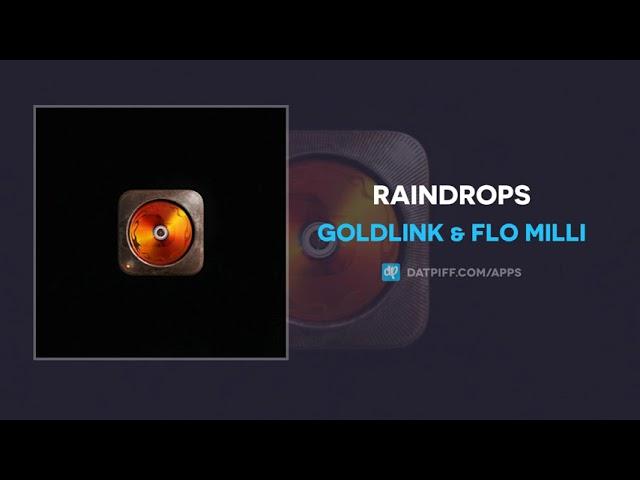 GoldLink & Flo Milli - Raindrops (AUDIO)