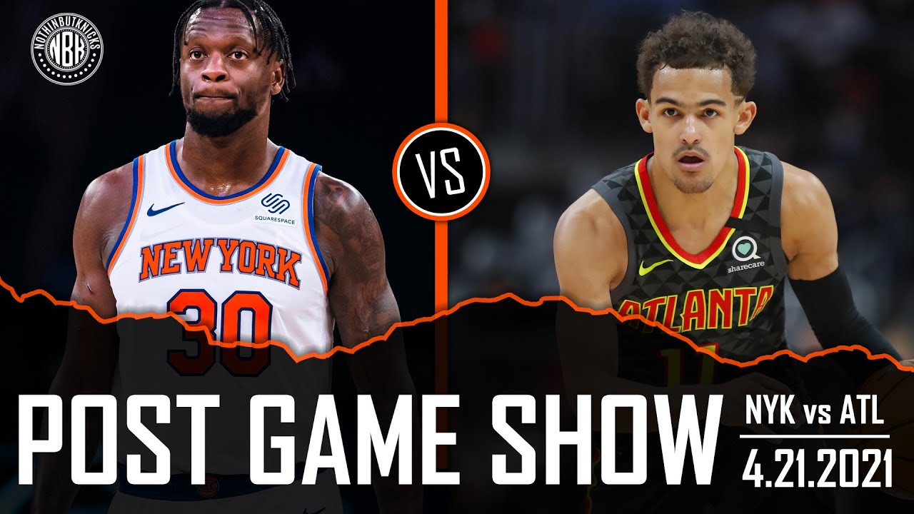Knicks win their 8th straight! Julius Randle 40 pts!   NYK vs ATL Post Game Show   4.21.21
