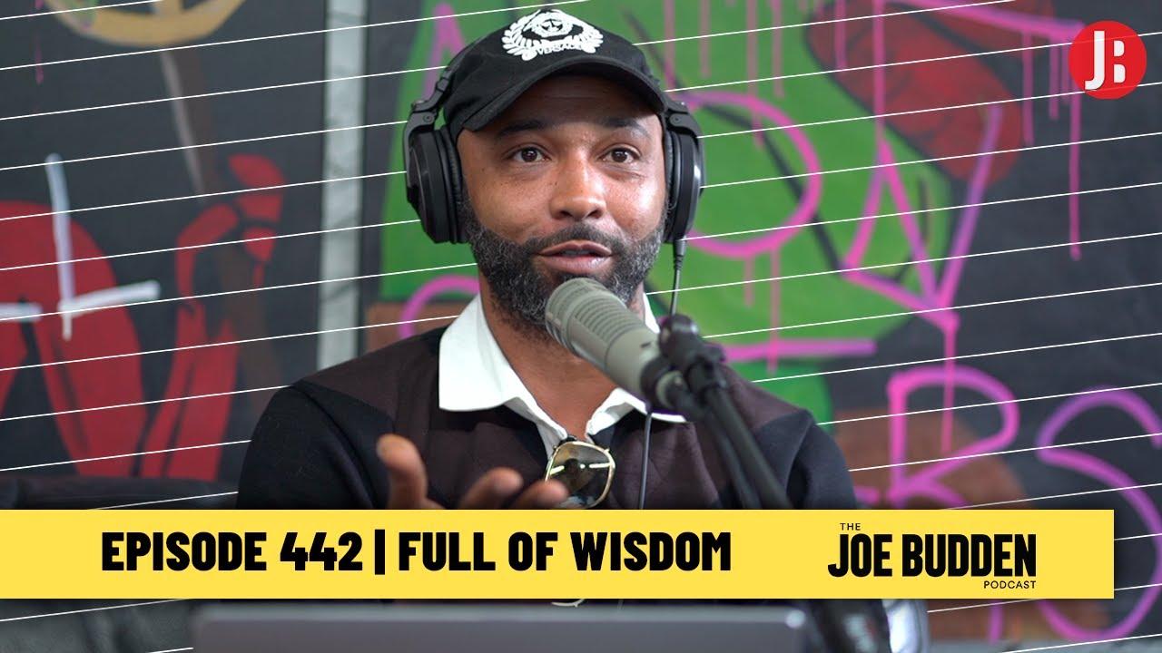 The Joe Budden Podcast Episode 442   Full of Wisdom