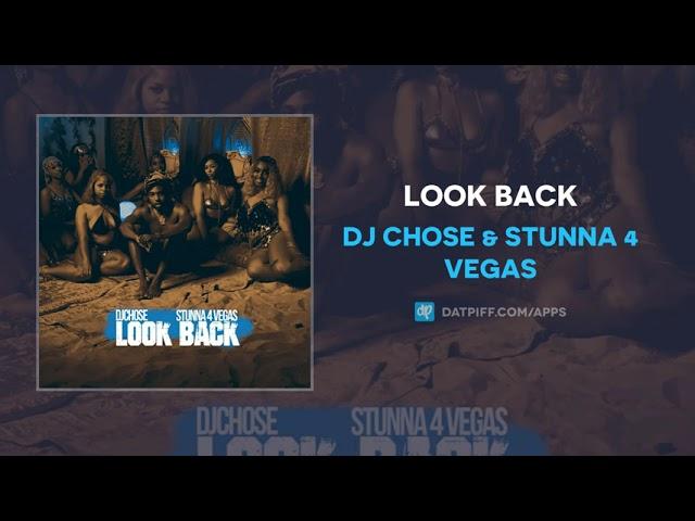 DJ Chose & Stunna 4 Vegas - Look Back (AUDIO)