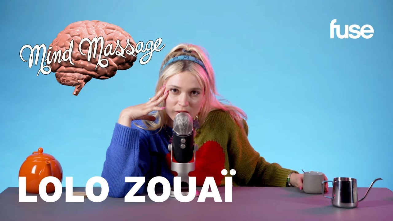 "Lolo Zouaï Does ASMR with Foam Beads, Speaks French & Talks ""Galipette"" Video | Mind Massage | Fuse"