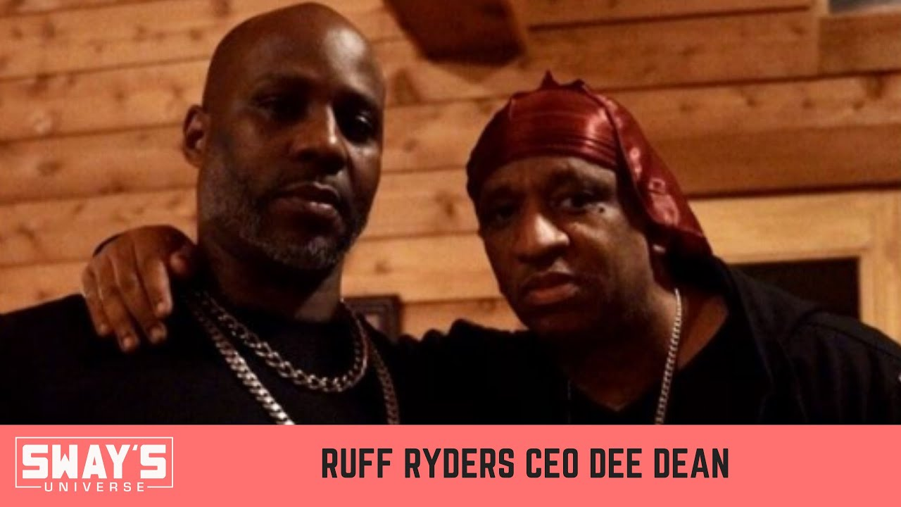 Ruff Ryders Entertainment CEO Dee Dean Speaks On The Late DMX | SWAY'S UNIVERSE
