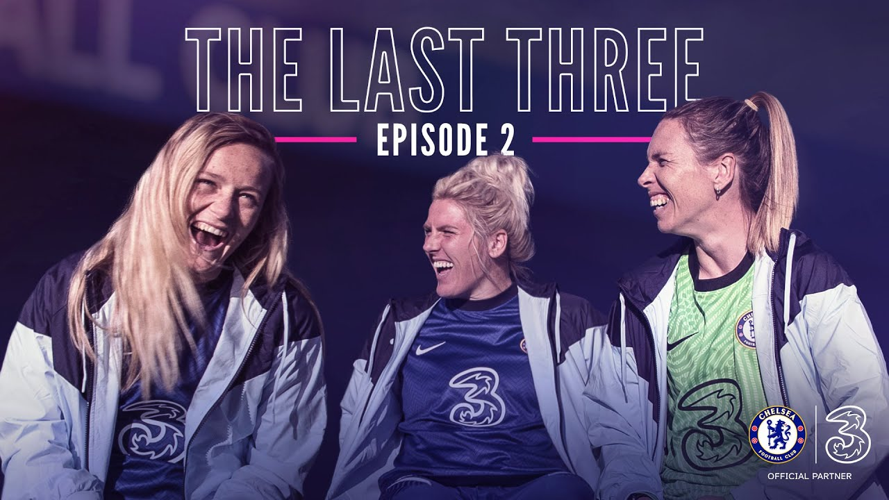 The Last Three with Chelsea FC Women