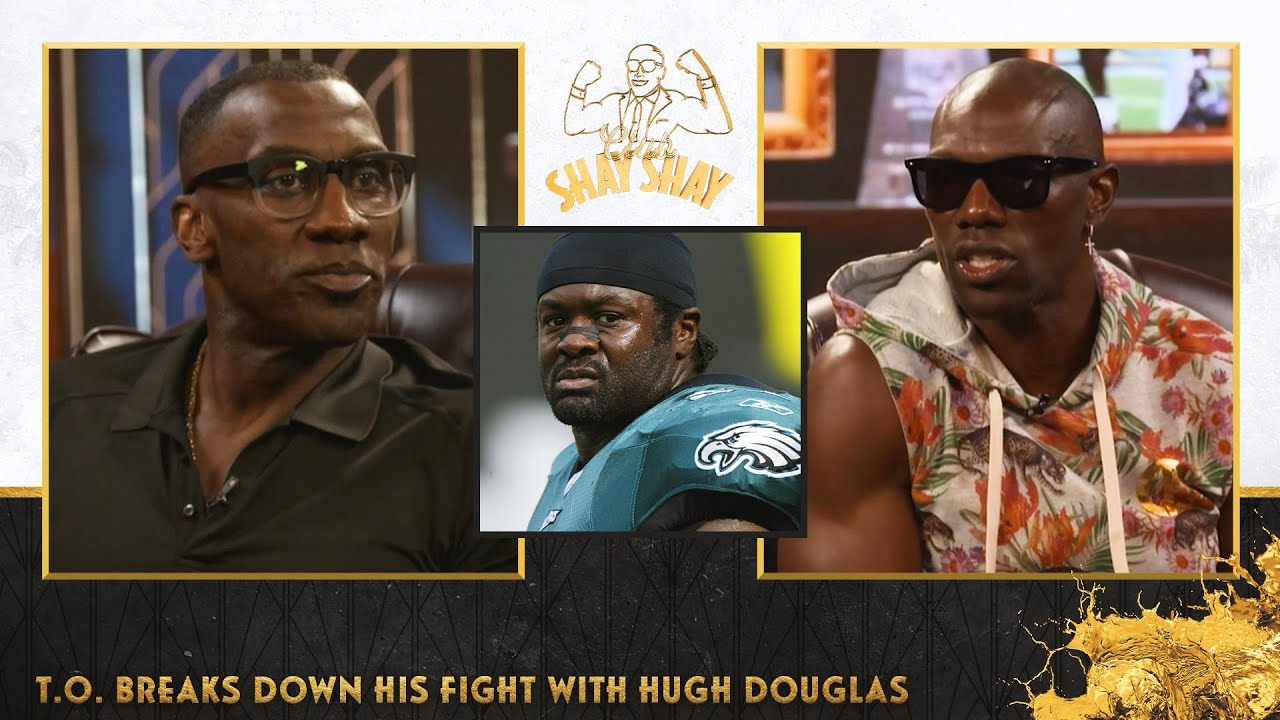 Terrell Owens breaks down his locker room fight with Hugh Douglas   EP. 35   CLUB SHAY SHAY S2
