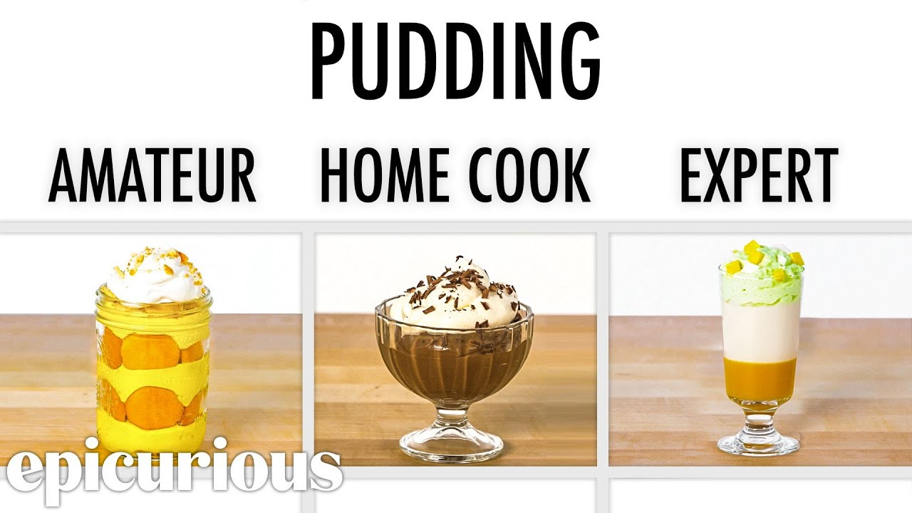 4 Levels of Pudding: Amateur to Food Scientist | Epicurious