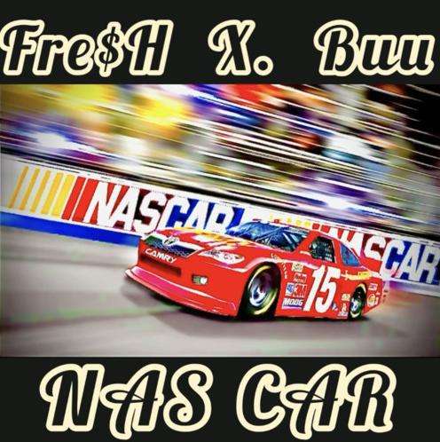 Fre$H x Buu - NASCAR