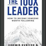 The 100X Leader: How to Become Someone Worth Following