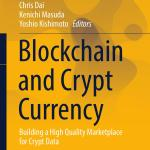 [FREE EBOOK] Blockchain and Crypto Currency: Building a High Quality Marketplace for Crypt Data