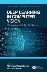 [FREE EBOOK] Deep Learning in Computer Vision: Principles and Applications
