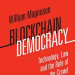 Blockchain Democracy: Technology, Law and the Rule of the Crowd