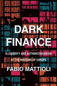 Dark Finance: Illiquidity and Authoritarianism at the Margins of Europe