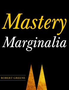 Mastery. Marginalia ROBERT GREENE