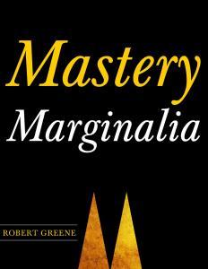 Mastery. Marginalia ROBERT GREENE