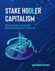 Stake Hodler Capitalism: Blockchain and DeFi (Decentralized Finance)