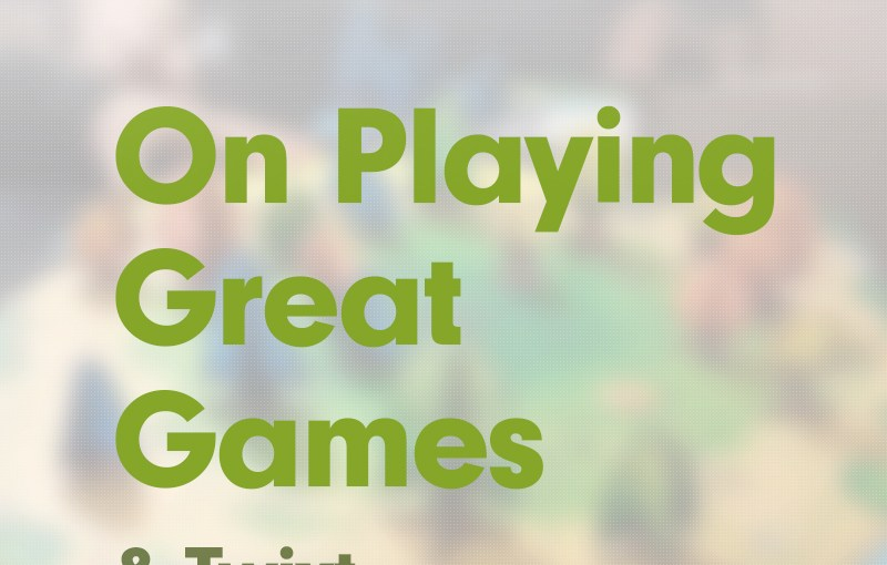 #19: On playing great games; Twixt Review