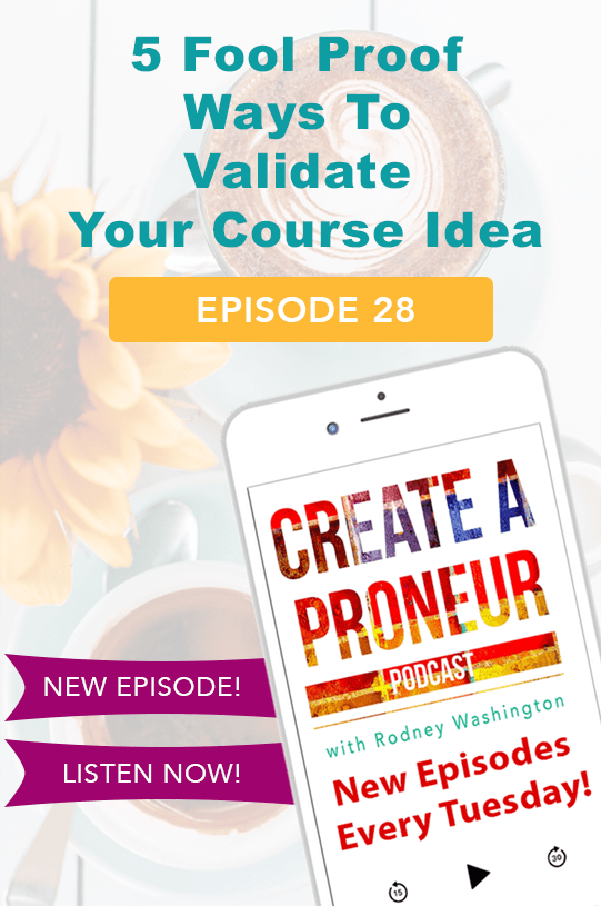 Episode 028: 5 Fool Proof Ways To Validate Your Course Idea