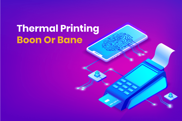 Thermal-Printing-Boon-Or-Bane-min