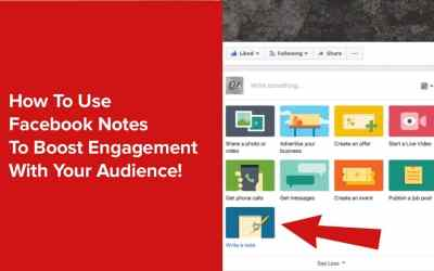 How to use Facebook Notes to boost engagement with your audience!