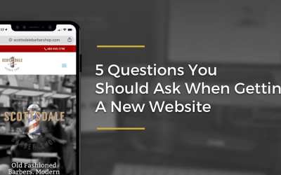 5 Questions You Should Ask When Getting A New Website