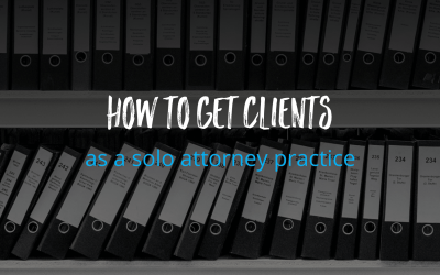 How to get clients as a solo attorney