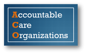 ACOs-300x191 Transform Your Practice: How Population Health Can Help You and Your Patients
