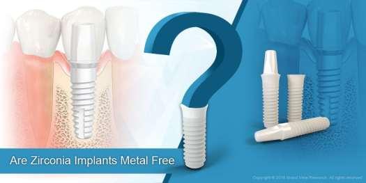 03_-Are-Zirconia-Implants-Metal-Free- Factors Impacting Dental Implants Market Growth