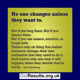 Get Results: no one changes unless they need to