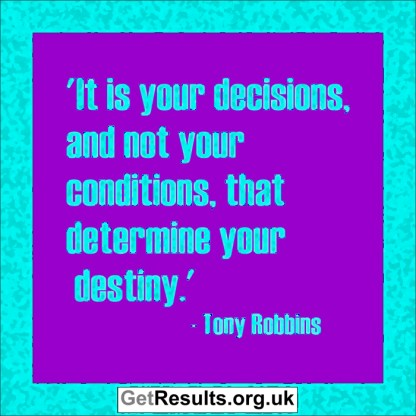 Get Results: you determine your destiny