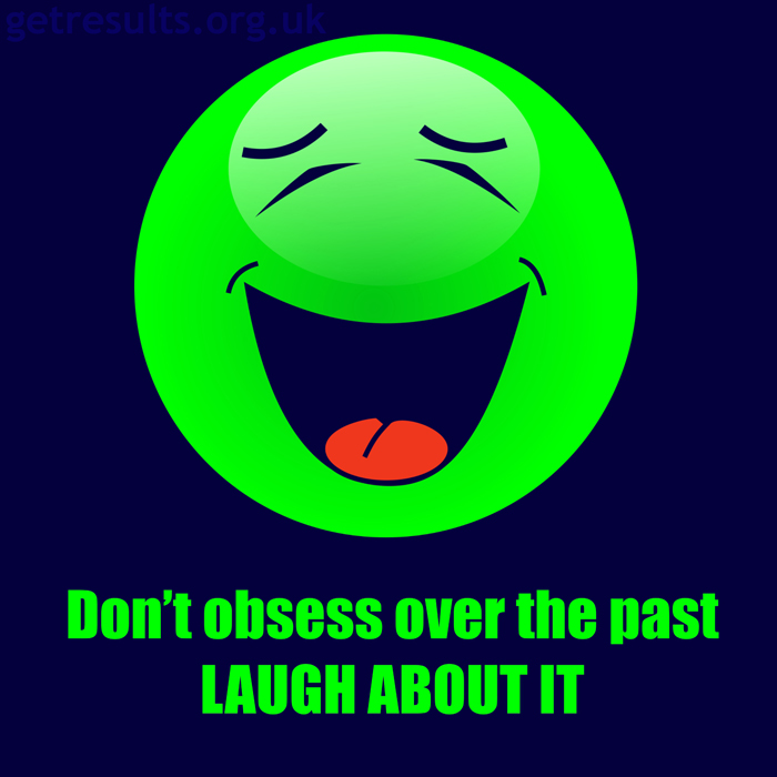 Get Results: laugh about the past