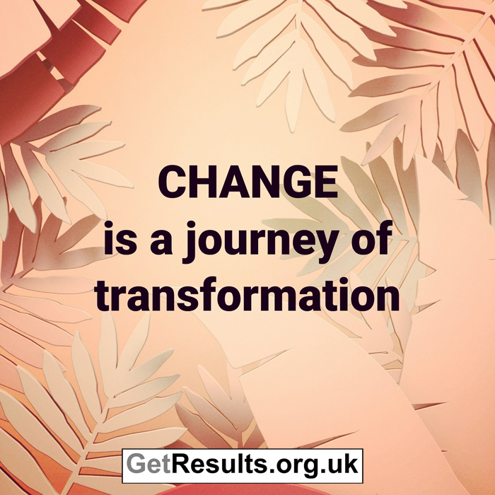 Get Results: Change is a journey of transformation