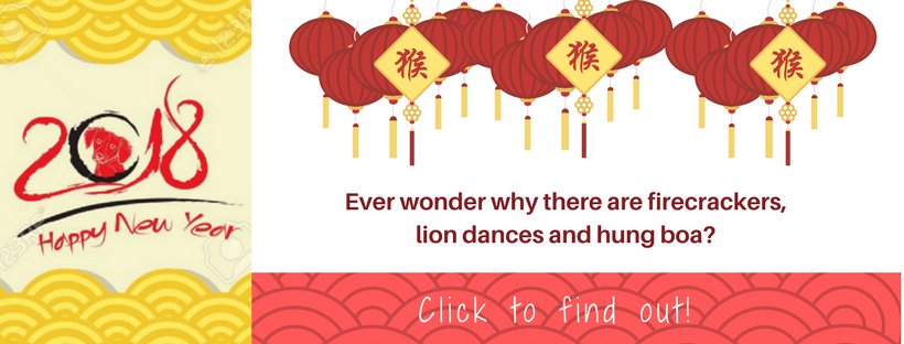 Ever Wonder why there are Firecrackers, Lion Dance & Hung Bao at every Lunar New Year Celebration?  Click the banner to learn why?