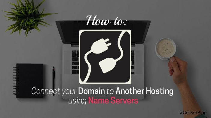 Feature Image - Connect your Domain to Another Hosting service