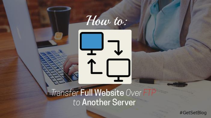 Transfer full website over FTP - Feature Image
