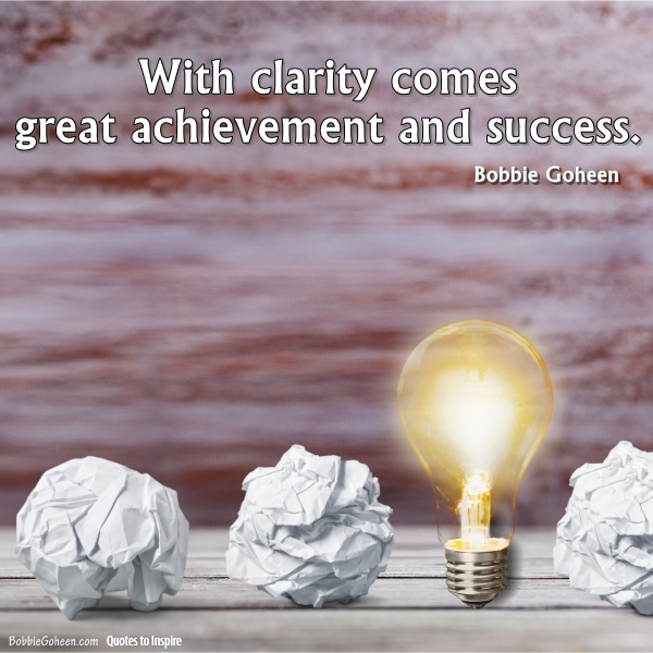 with clarity comes great achievement and success quote by bobbie goheen