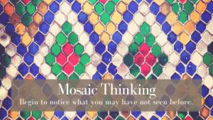Mosaic Thinking