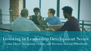Read more about the article Investing in Leadership Development – Lesson Three