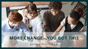 Read more about the article More Change – You Got This
