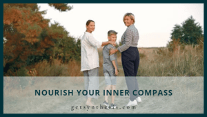 Read more about the article Nourish Your Inner Compass