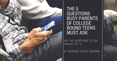 The 5 Questions Busy Parents of College Bound Teens Must Ask