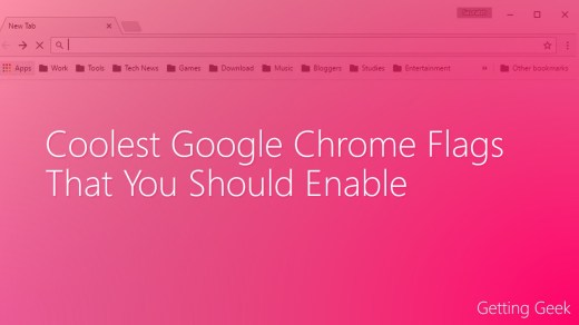 Coolest Google Chrome Flags That You Should Enable