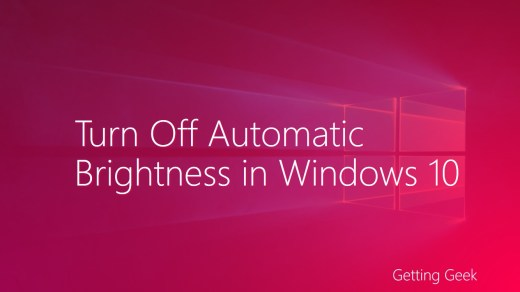 How to Disable Automatic Brightness Changing in Windows 10