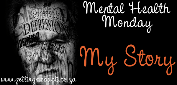 "Welcome to the first post in the new series called, ""Mental Health Monday"". Today I'd like to share my mental health story. I was diagnosed with depression when I was in Grade 12 and 17 years old. I hadn't eaten properly in 2 years (my parents had gotten divorced when I was 15), slept way to much, had become withdrawn and had suicidal thoughts, among other symptoms. My father was concerned, and rightly so."