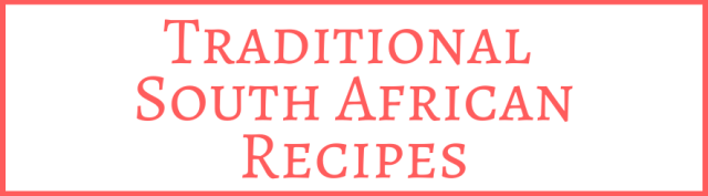 Traditional South African Recipes