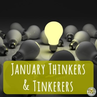 January Thinkers and Tinkerers