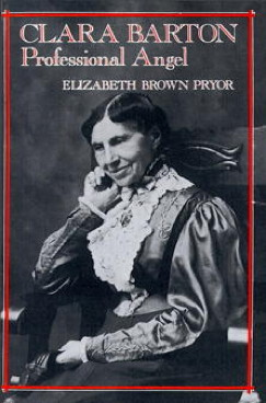 A Nurse's Life: Review of Clara Barton, Professional Angel