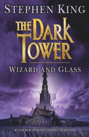 Wizard and Glass -- The Dark Tower 4