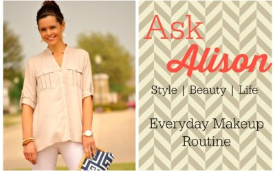Ask Alison | My Everyday Makeup Routine