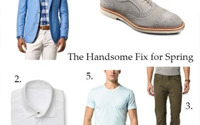 """For the Guys:  Spring """"Handsome"""" Fix"""