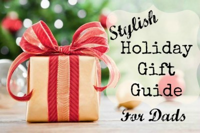 Stylish Holiday Gift Guide   For Him