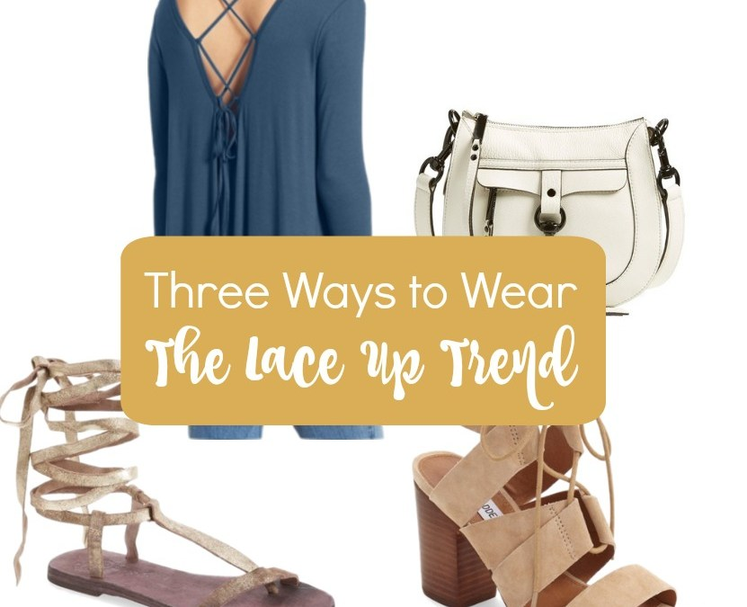 Three Ways to Wear the Lace Up Trend